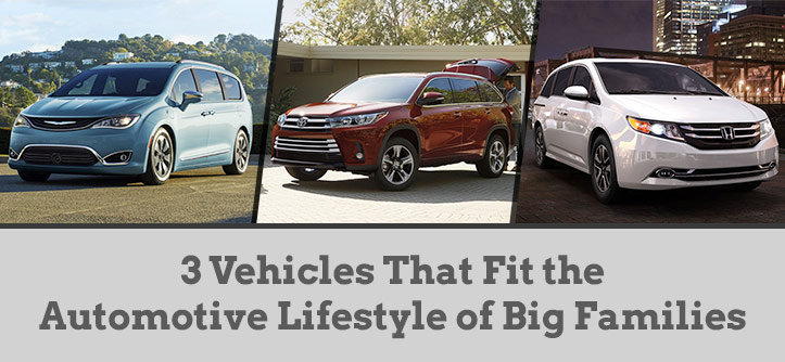 3 Vehicles That Fit the Automotive Lifestyle of Big Families