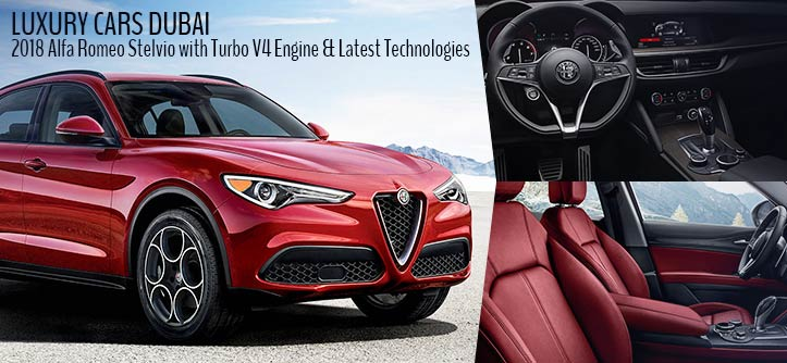 Luxury Cars Dubai – 2018 Alfa Romeo Stelvio with Turbo V4 Engine & Latest Technologies