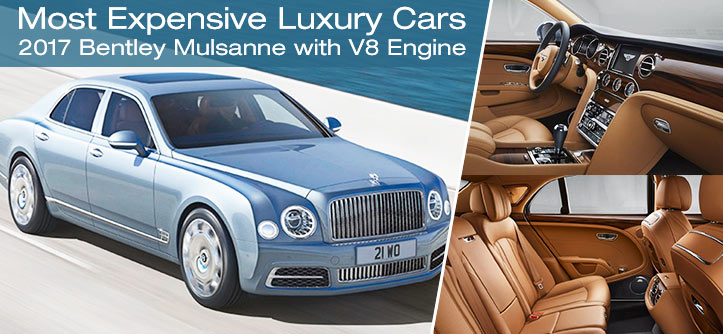 Most Expensive Luxury Cars - 2017 Bentley Mulsanne with V8 Engine